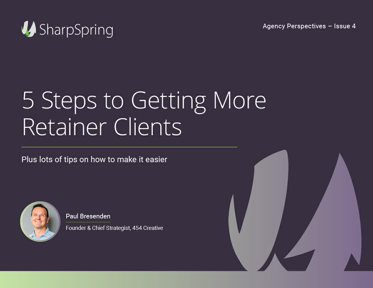 5 Steps to Getting More Retainer Clients — SharpSpring