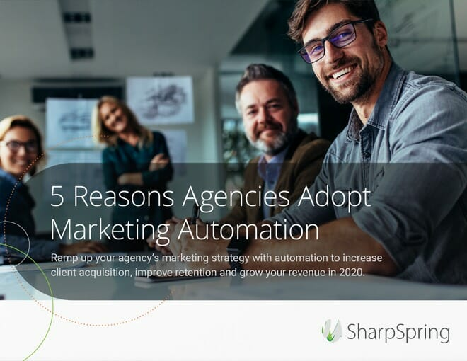 5 Reasons Agencies Adopt Marketing Automation