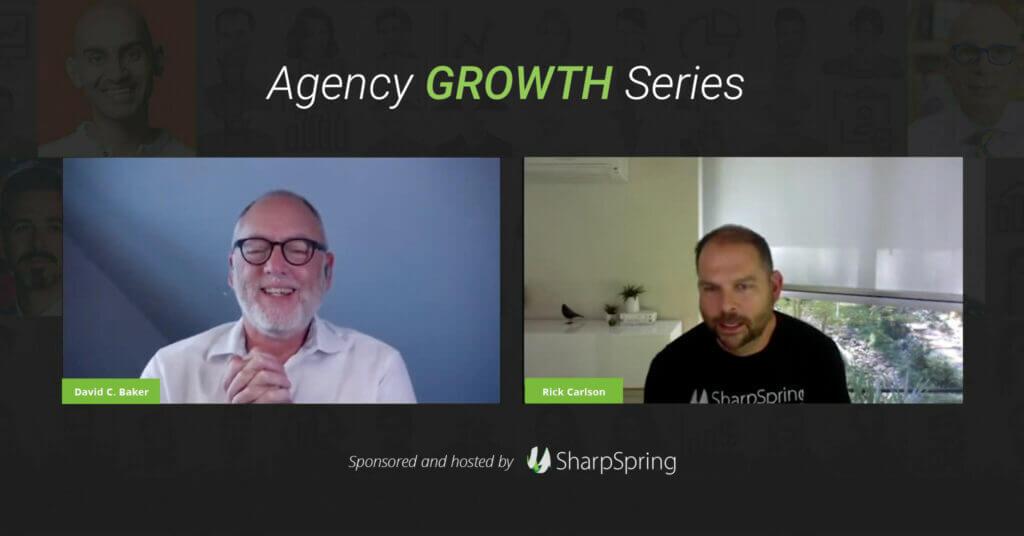 Agency Growth Series David C Baker