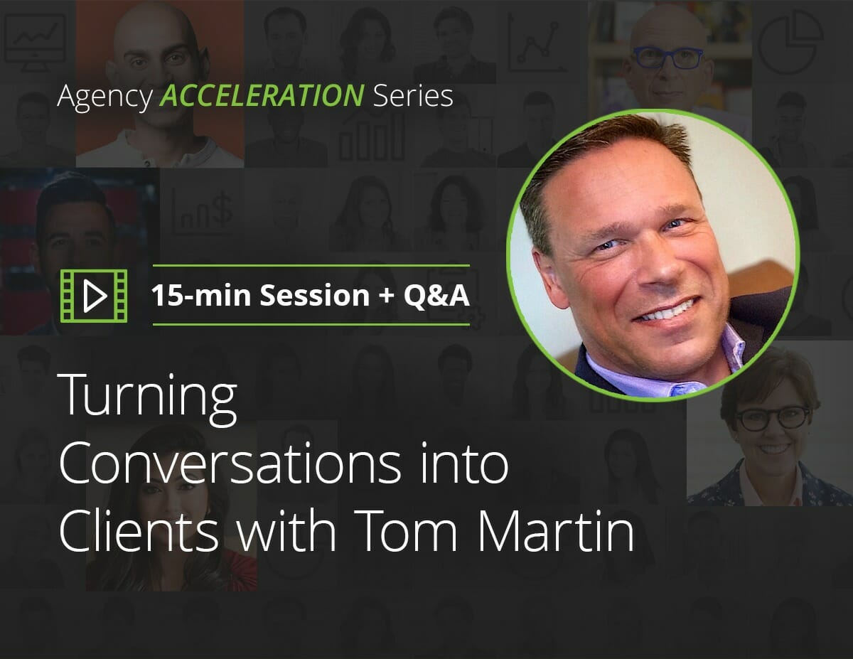 Turning Conversations into Clients with Tom Martin