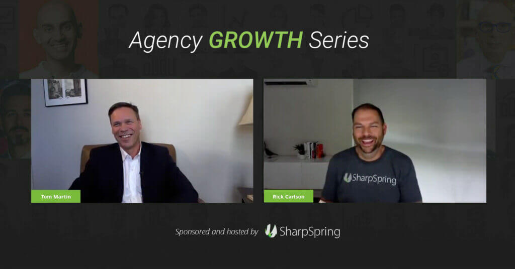 Agency Growth Series Tom Martin