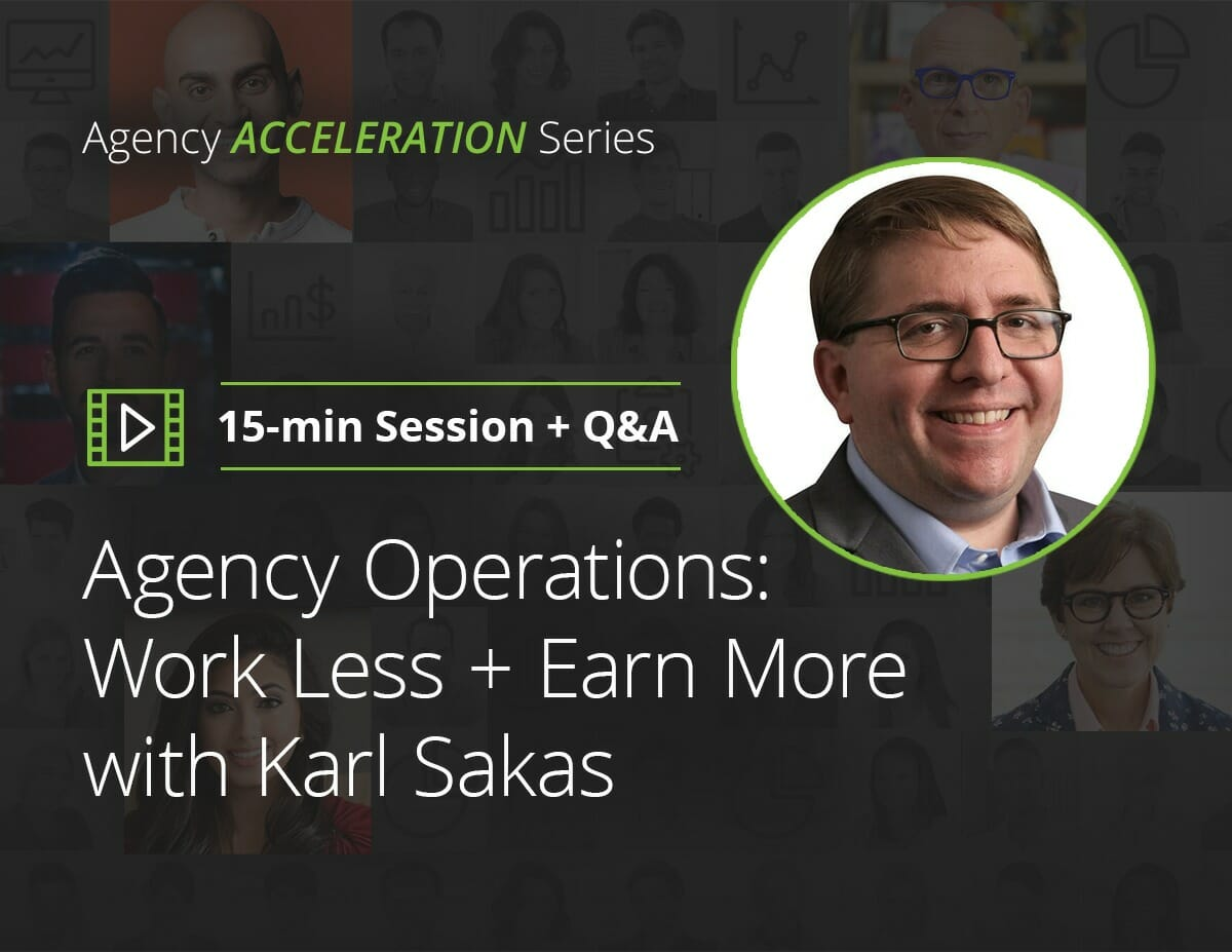 Agency Operations: Work Less + Earn More with Karl Sakas