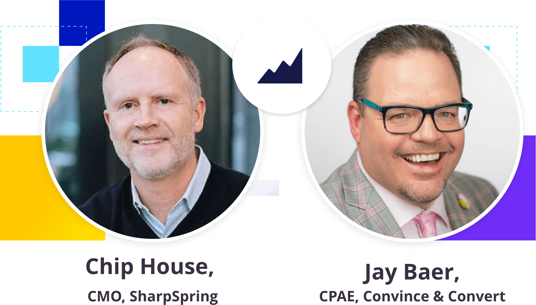 pictures of Jay Baer and Chip House